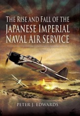 Rise and Fall of the Japanese Imperial Naval Air Service