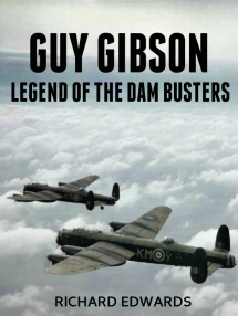 Guy Gibson Legend of the Dam Busters