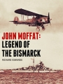 John Moffat, Legend of the Bismarck Cover
