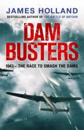 Dam Busters by James Holland - Amazon